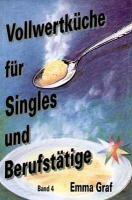 GRAF: VOLLWERTKUECHE F. SINGLES
