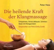 Hess, P: heilende Kraft der Klangmassage CD