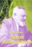 Ferzak, F: Viktor Schauberger