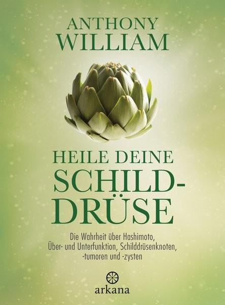 William, A: Heile deine Schilddrüse