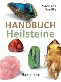 Lilly, S: Handbuch Heilsteine